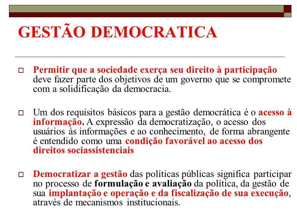 GESTÃO DEMOCRATICA Permitir que a sociedade exerça seu direito à participação deve fazer parte dos objetivos de um governo que se compromete com a sol