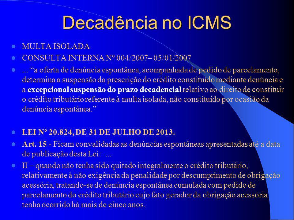 Decadência no ICMS MULTA ISOLADA CONSULTA INTERNA Nº 004/2007– 05/01/2007...