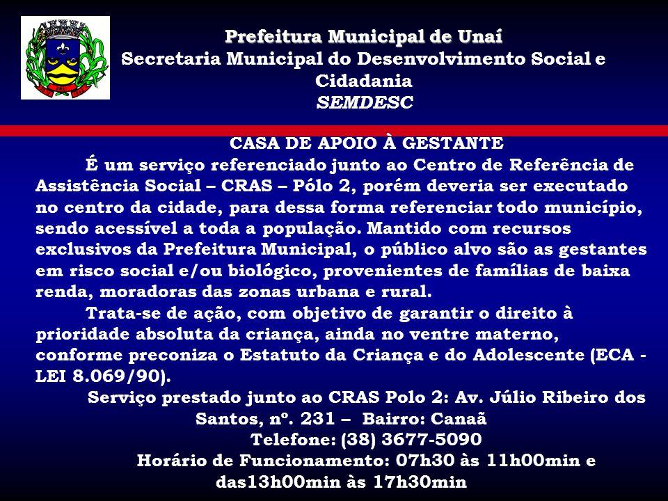 Prefeitura Municipal de Unaí Secretaria Municipal do Desenvolvimento Social e Cidadania SEMDESC CASA DE APOIO À GESTANTE É um serviço referenciado jun
