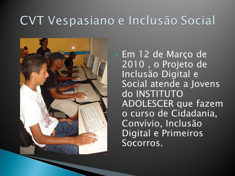 Em 12 de Março de 2010, o Projeto de Inclusão Digital e Social atende a Jovens do INSTITUTO ADOLESCER que fazem o curso de Cidadania, Convívio, Inclus