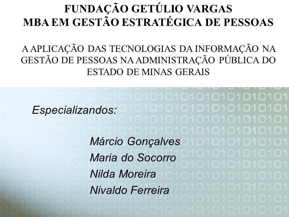 Márcio Gonçalves Maria do Socorro Nilda Moreira Nivaldo Ferreira FUNDAÇÃO GETÚLIO VARGAS MBA EM GESTÃO ESTRATÉGICA DE PESSOAS Especializandos: A APLIC