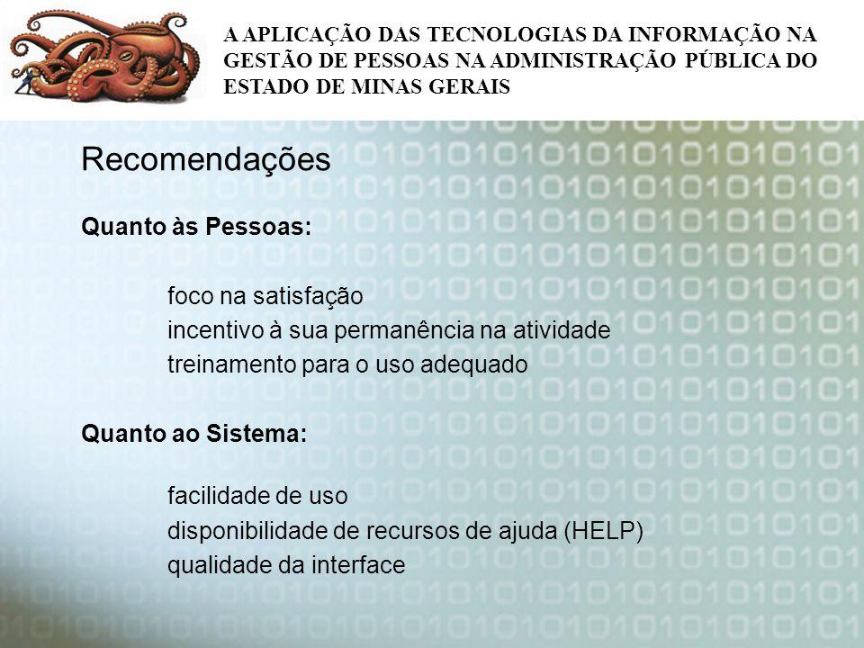 A APLICAÇÃO DAS TECNOLOGIAS DA INFORMAÇÃO NA GESTÃO DE PESSOAS NA ADMINISTRAÇÃO PÚBLICA DO ESTADO DE MINAS GERAIS Recomendações Quanto às Pessoas: foc