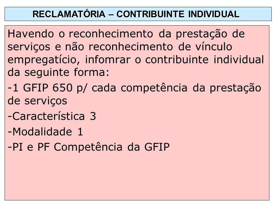 Havendo o reconhecimento da prestação de serviços e não reconhecimento de vínculo empregatício, infomrar o contribuinte individual da seguinte forma: