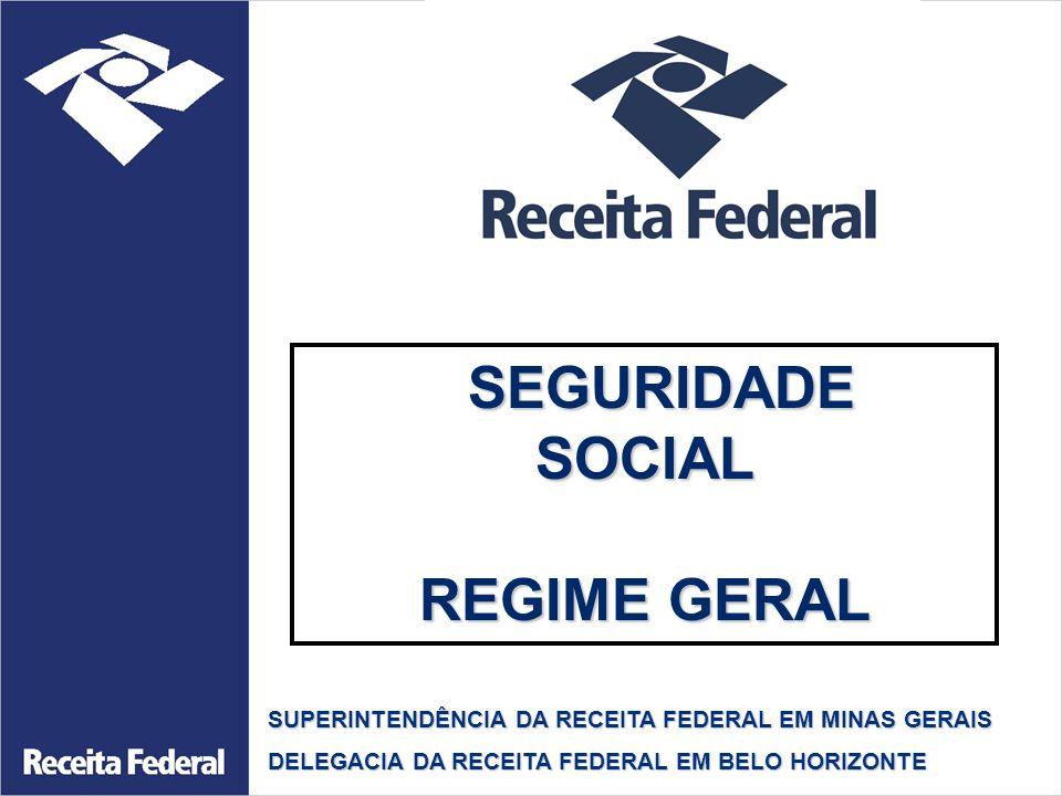SEGURIDADE SEGURIDADESOCIAL REGIME GERAL SUPERINTENDÊNCIA DA RECEITA FEDERAL EM MINAS GERAIS DELEGACIA DA RECEITA FEDERAL EM BELO HORIZONTE