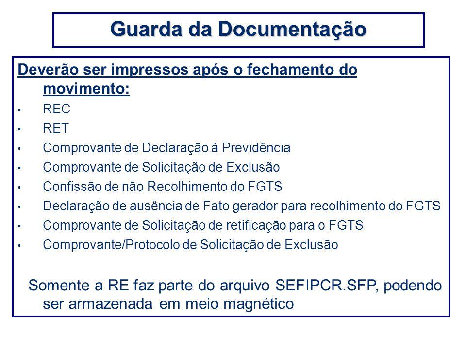 Deverão ser impressos após o fechamento do movimento: REC RET Comprovante de Declaração à Previdência Comprovante de Solicitação de Exclusão Confissão