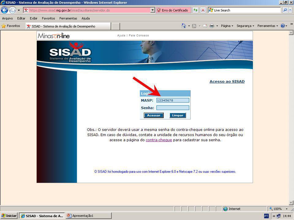 1.4 Preencha o campo SENHA: Digite os números de sua senha de acesso para o contra-cheque on-line Passo 01: Acessar o SISAD
