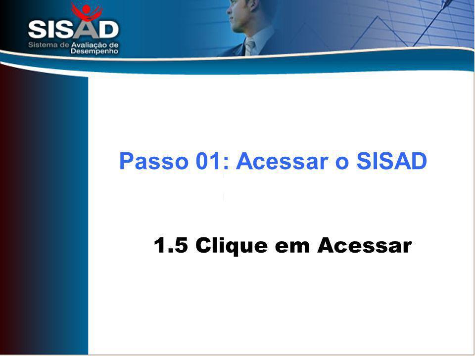 1.5 Clique em Acessar Passo 01: Acessar o SISAD