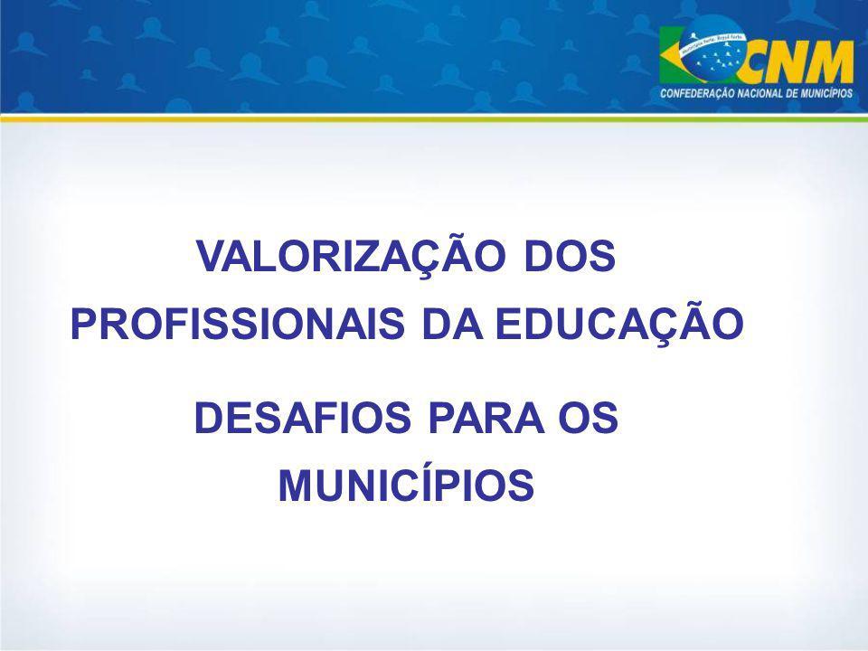 VALORIZAÇÃO DOS PROFISSIONAIS DA EDUCAÇÃO DESAFIOS PARA OS MUNICÍPIOS