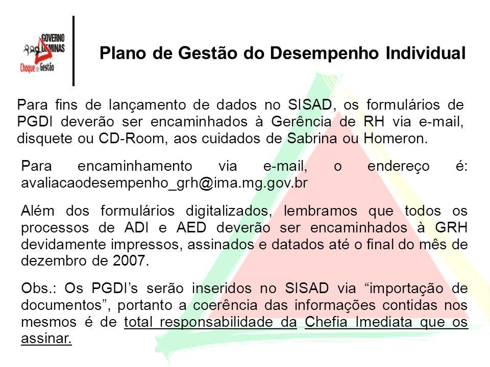 Plano de Gestão do Desempenho Individual Para fins de lançamento de dados no SISAD, os formulários de PGDI deverão ser encaminhados à Gerência de RH v
