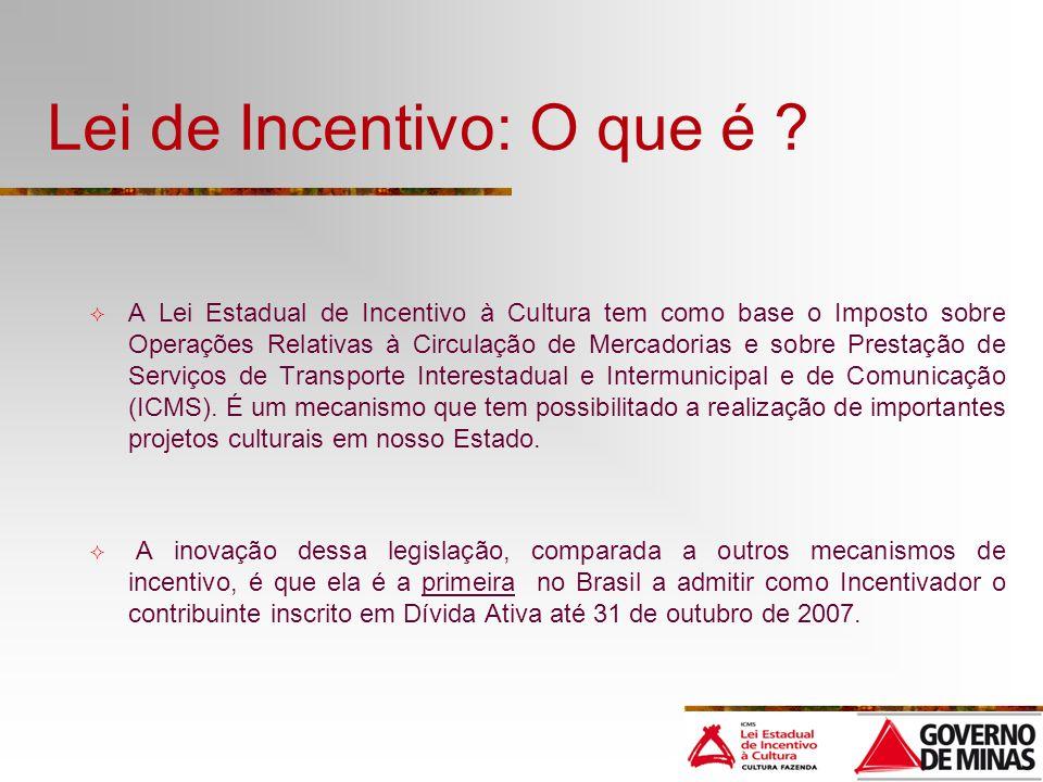 Lei de Incentivo: O que é ? A Lei Estadual de Incentivo à Cultura tem como base o Imposto sobre Operações Relativas à Circulação de Mercadorias e sobr