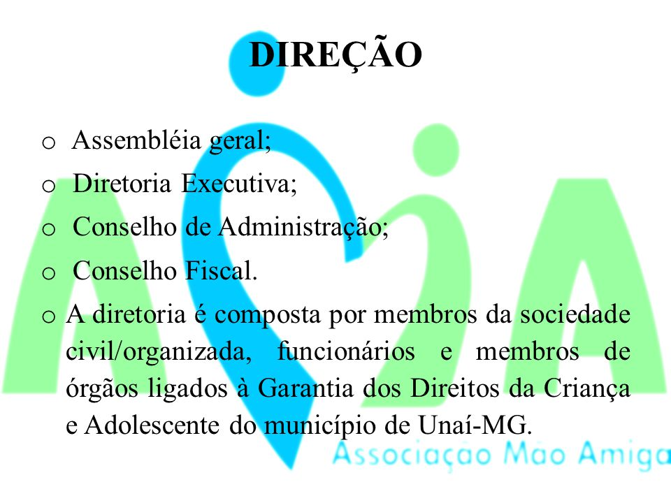 DIREÇÃO o Assembléia geral; o Diretoria Executiva; o Conselho de Administração; o Conselho Fiscal.