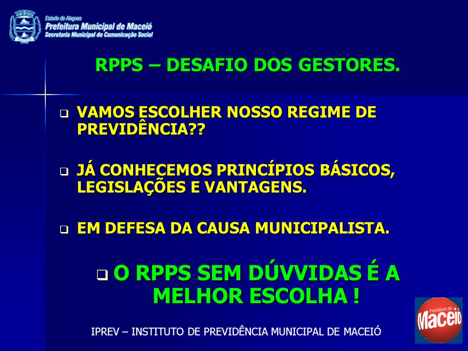 RPPS – DESAFIO DOS GESTORES.VAMOS ESCOLHER NOSSO REGIME DE PREVIDÊNCIA?.