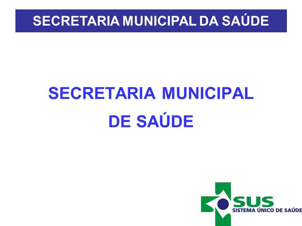 SECRETARIA MUNICIPAL DE SAÚDE SECRETARIA MUNICIPAL DA SAÚDE