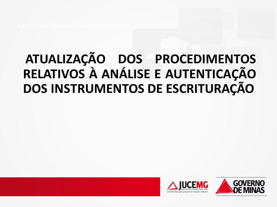 Autenticação de Instrumentos de Escrituração ATUALIZAÇÃO DOS PROCEDIMENTOS RELATIVOS À ANÁLISE E AUTENTICAÇÃO DOS INSTRUMENTOS DE ESCRITURAÇÃO