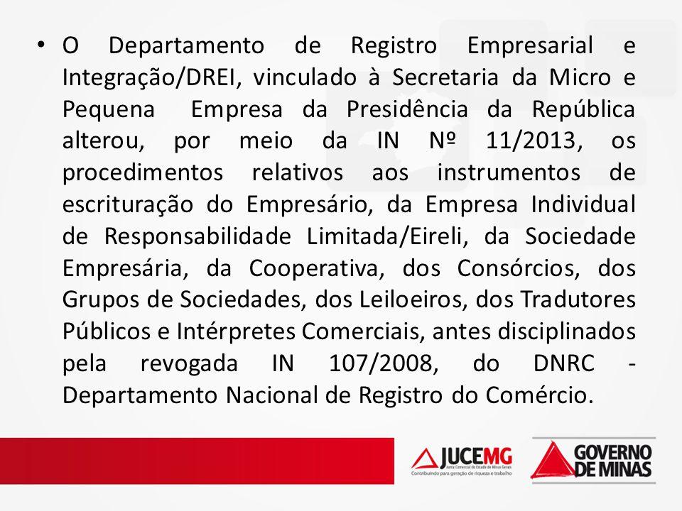 O Departamento de Registro Empresarial e Integração/DREI, vinculado à Secretaria da Micro e Pequena Empresa da Presidência da República alterou, por m