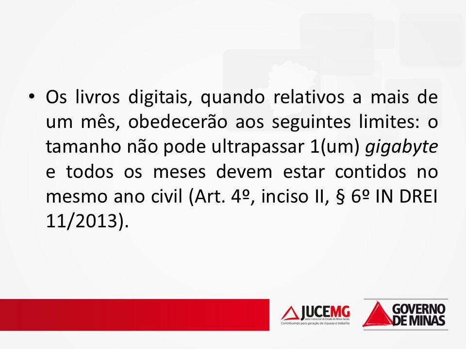 Os livros digitais, quando relativos a mais de um mês, obedecerão aos seguintes limites: o tamanho não pode ultrapassar 1(um) gigabyte e todos os mese