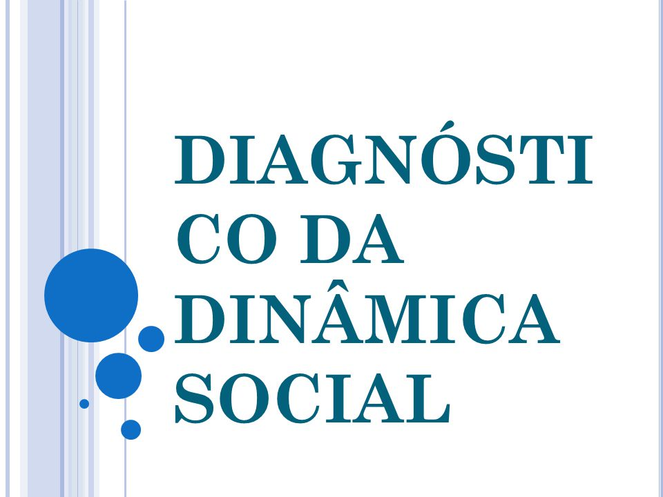DIAGNÓSTI CO DA DINÂMICA SOCIAL
