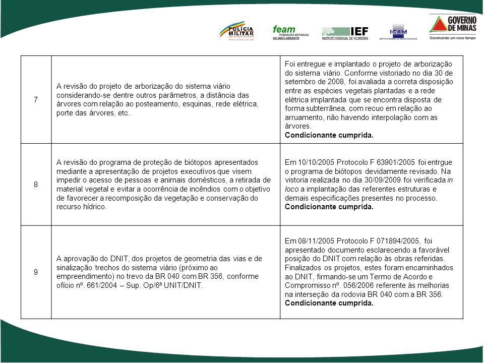 7 A revisão do projeto de arborização do sistema viário considerando-se dentre outros parâmetros, a distância das árvores com relação ao posteamento,
