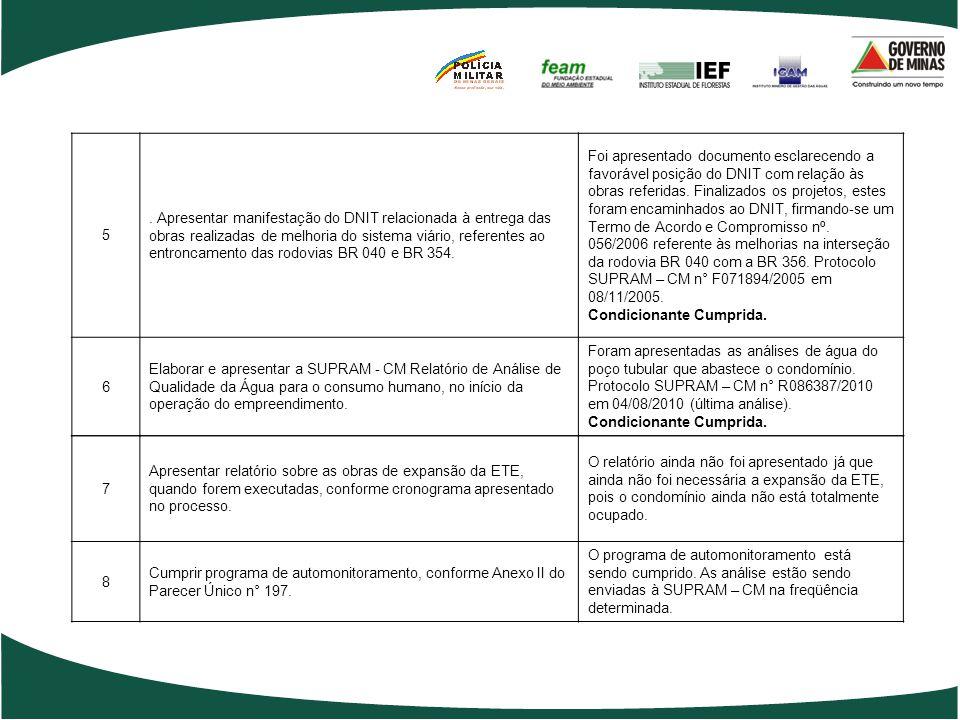 5. Apresentar manifestação do DNIT relacionada à entrega das obras realizadas de melhoria do sistema viário, referentes ao entroncamento das rodovias