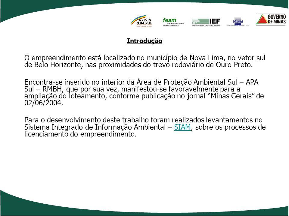 Introdução O empreendimento está localizado no município de Nova Lima, no vetor sul de Belo Horizonte, nas proximidades do trevo rodoviário de Ouro Pr