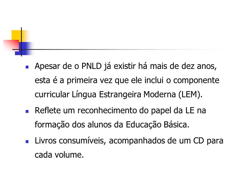 Apesar de o PNLD já existir há mais de dez anos, esta é a primeira vez que ele inclui o componente curricular Língua Estrangeira Moderna (LEM).