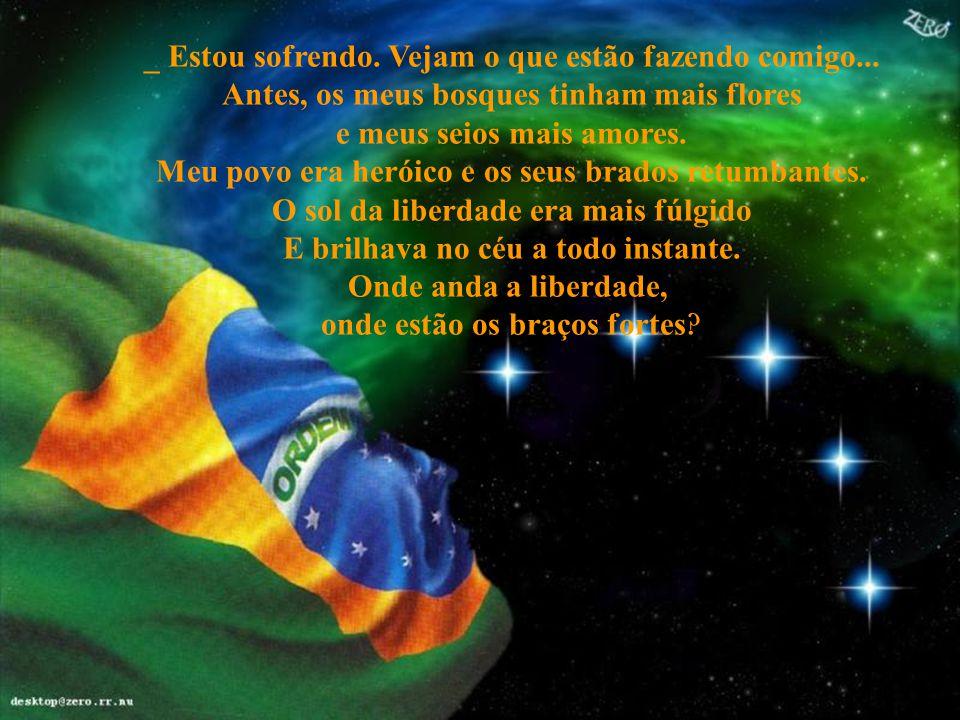 CHORINHO BRASILEIRO Certa noite, ao entrar no meu gabinete, vi, num mapa-mundi que tenho na parede, o nosso Brasil chorar: O que houve, meu Brasil bra