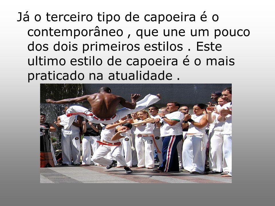 Já o terceiro tipo de capoeira é o contemporâneo, que une um pouco dos dois primeiros estilos. Este ultimo estilo de capoeira é o mais praticado na at