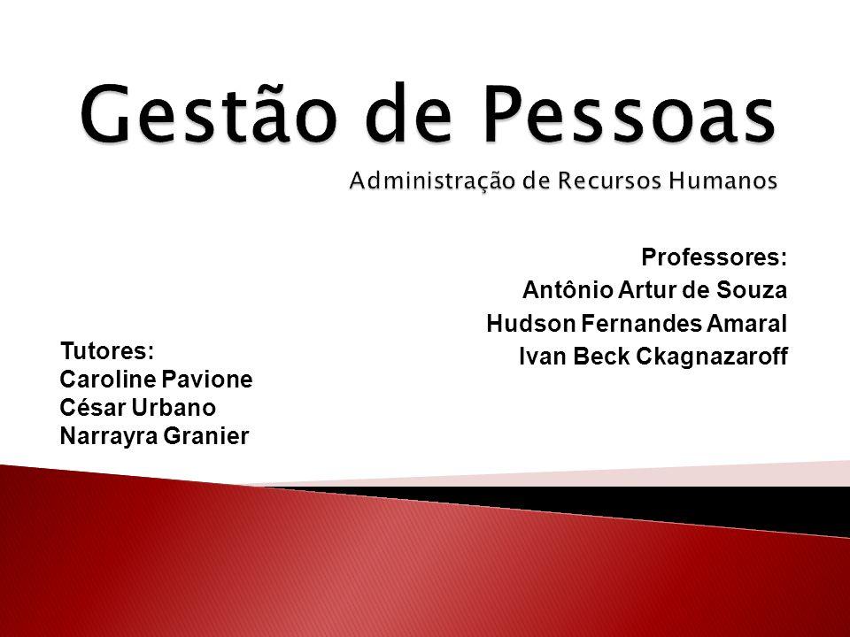 Professores: Antônio Artur de Souza Hudson Fernandes Amaral Ivan Beck Ckagnazaroff Tutores: Caroline Pavione César Urbano Narrayra Granier