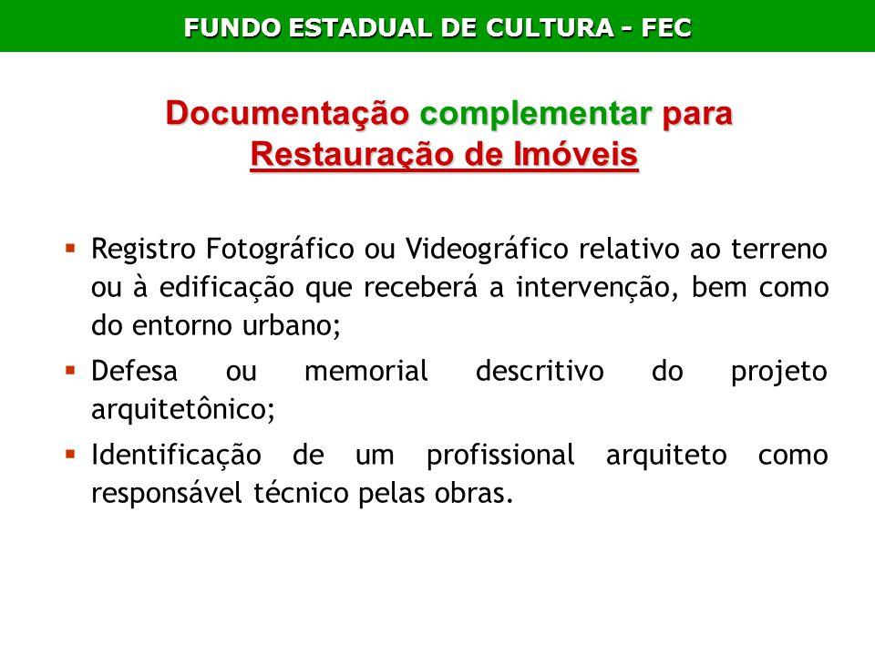 FUNDO ESTADUAL DE CULTURA - FEC Documentação complementar para Restauração de Imóveis Documentação complementar para Restauração de Imóveis Registro F