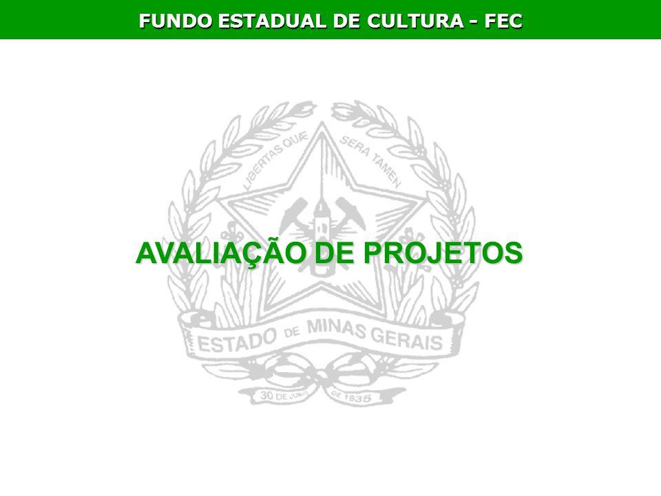 FUNDO ESTADUAL DE CULTURA - FEC AVALIAÇÃO DE PROJETOS