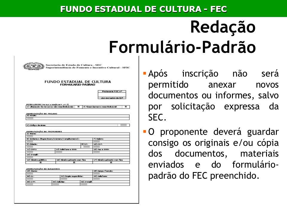 Redação Formulário-Padrão Após inscrição não será permitido anexar novos documentos ou informes, salvo por solicitação expressa da SEC. O proponente d