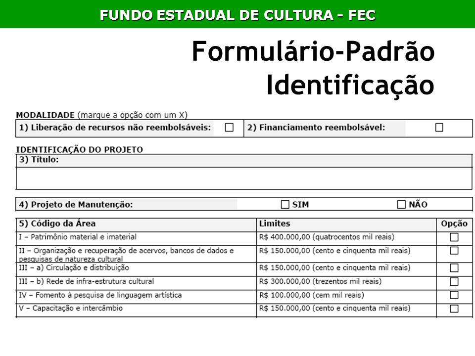 Formulário-Padrão Identificação FUNDO ESTADUAL DE CULTURA - FEC