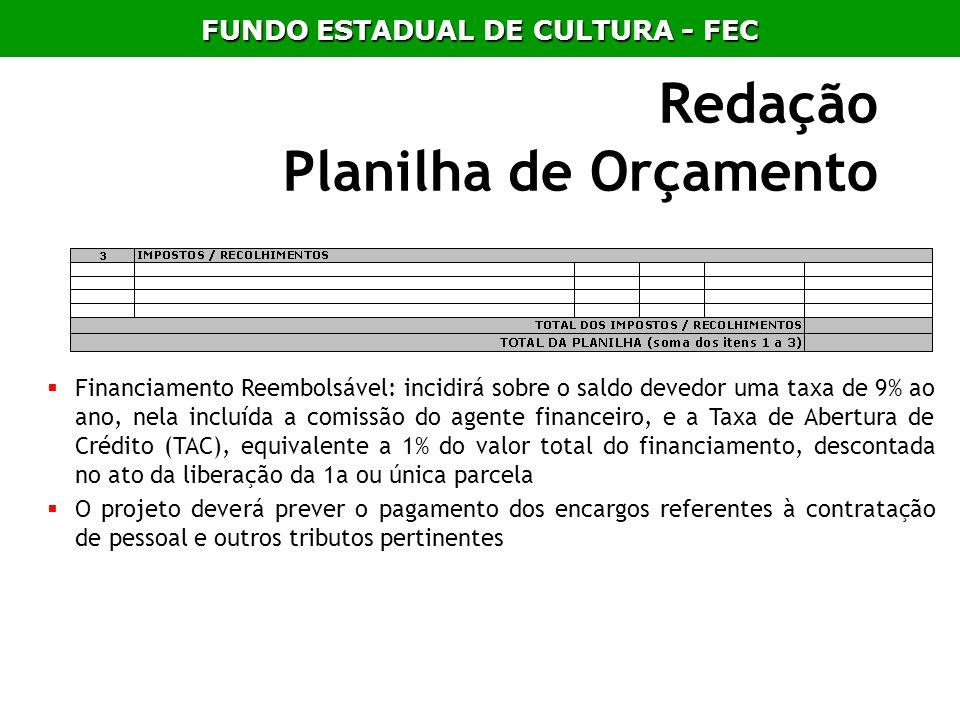 Redação Planilha de Orçamento Financiamento Reembolsável: incidirá sobre o saldo devedor uma taxa de 9% ao ano, nela incluída a comissão do agente fin