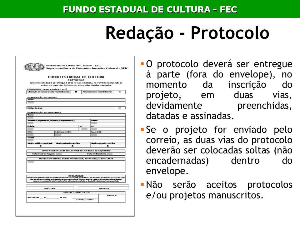 Redação - Protocolo O protocolo deverá ser entregue à parte (fora do envelope), no momento da inscrição do projeto, em duas vias, devidamente preenchi