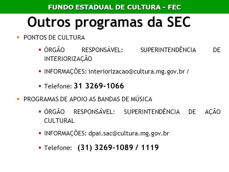 Outros programas da SEC PONTOS DE CULTURA ÓRGÃO RESPONSÁVEL: SUPERINTENDÊNCIA DE INTERIORIZAÇÃO INFORMAÇÕES: interiorizacao@cultura.mg.gov.br / Telefo