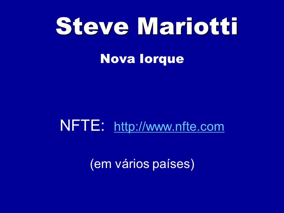 Steve Mariotti Nova Iorque NFTE: http://www.nfte.com http://www.nfte.com (em vários países)