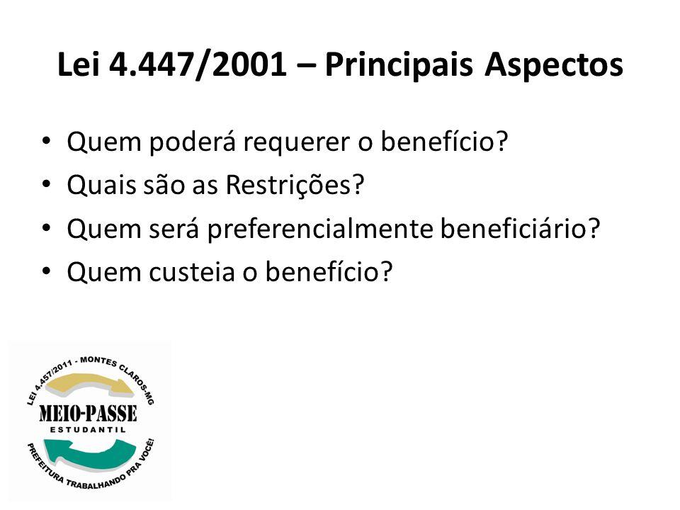 Lei 4.447/2001 – Principais Aspectos Quem poderá requerer o benefício? Quais são as Restrições? Quem será preferencialmente beneficiário? Quem custeia