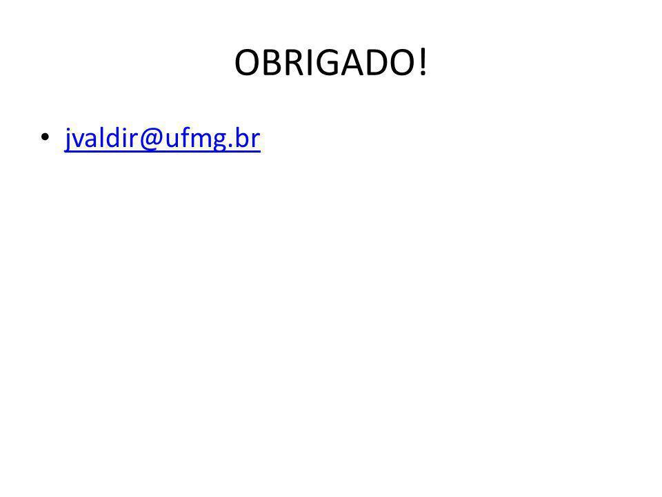 OBRIGADO! jvaldir@ufmg.br