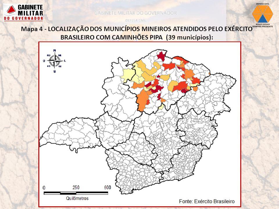 Mapa 4 - LOCALIZAÇÃO DOS MUNICÍPIOS MINEIROS ATENDIDOS PELO EXÉRCITO BRASILEIRO COM CAMINHÕES PIPA (39 municípios):
