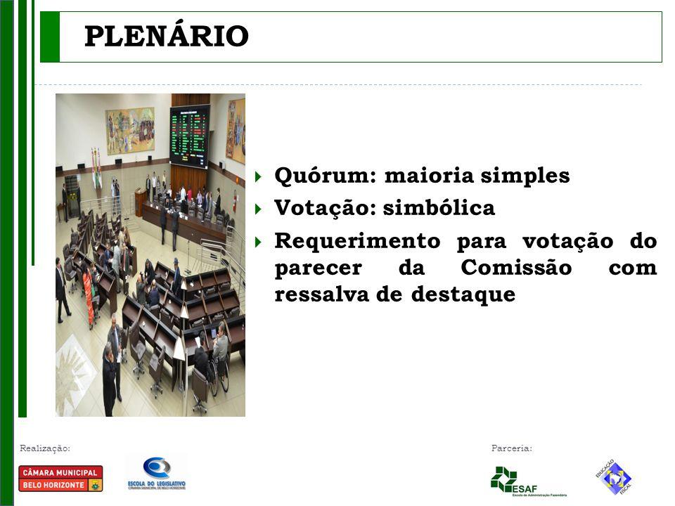Realização: Parceria: PLENÁRIO Quórum: maioria simples Votação: simbólica Requerimento para votação do parecer da Comissão com ressalva de destaque