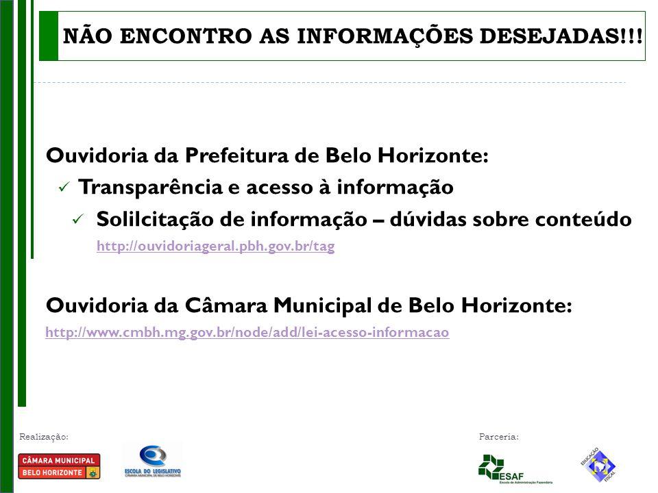 Realização: Parceria: Ouvidoria da Prefeitura de Belo Horizonte: Transparência e acesso à informação Solilcitação de informação – dúvidas sobre conteú