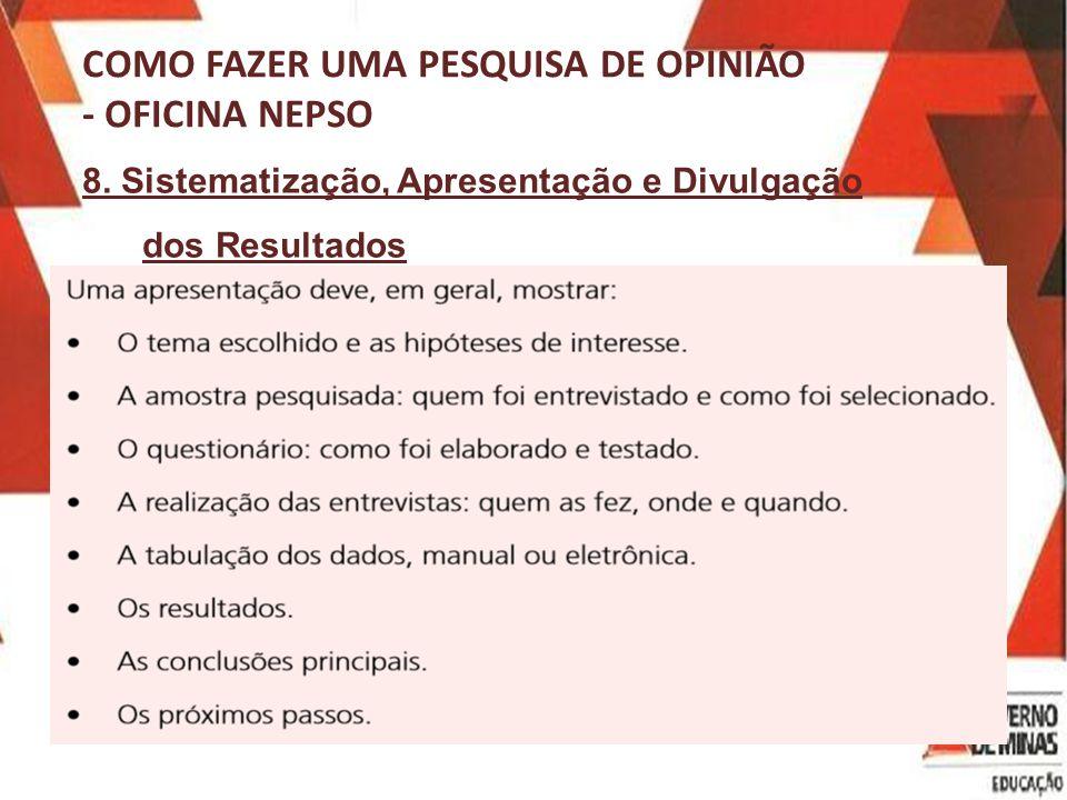 COMO FAZER UMA PESQUISA DE OPINIÃO - OFICINA NEPSO 8.