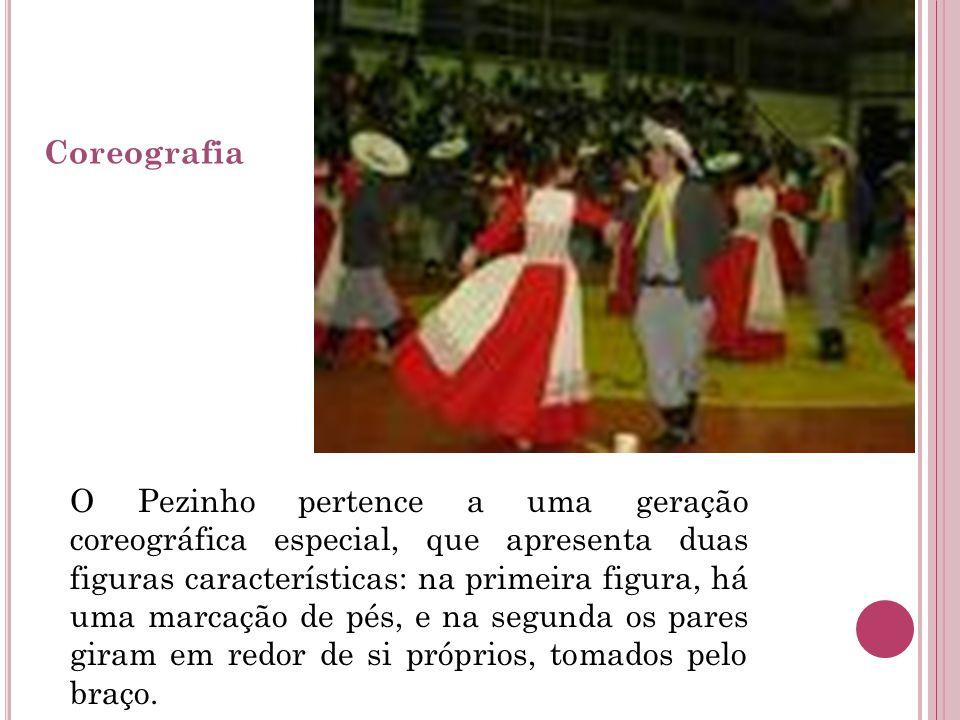 Coreografia O Pezinho pertence a uma geração coreográfica especial, que apresenta duas figuras características: na primeira figura, há uma marcação de