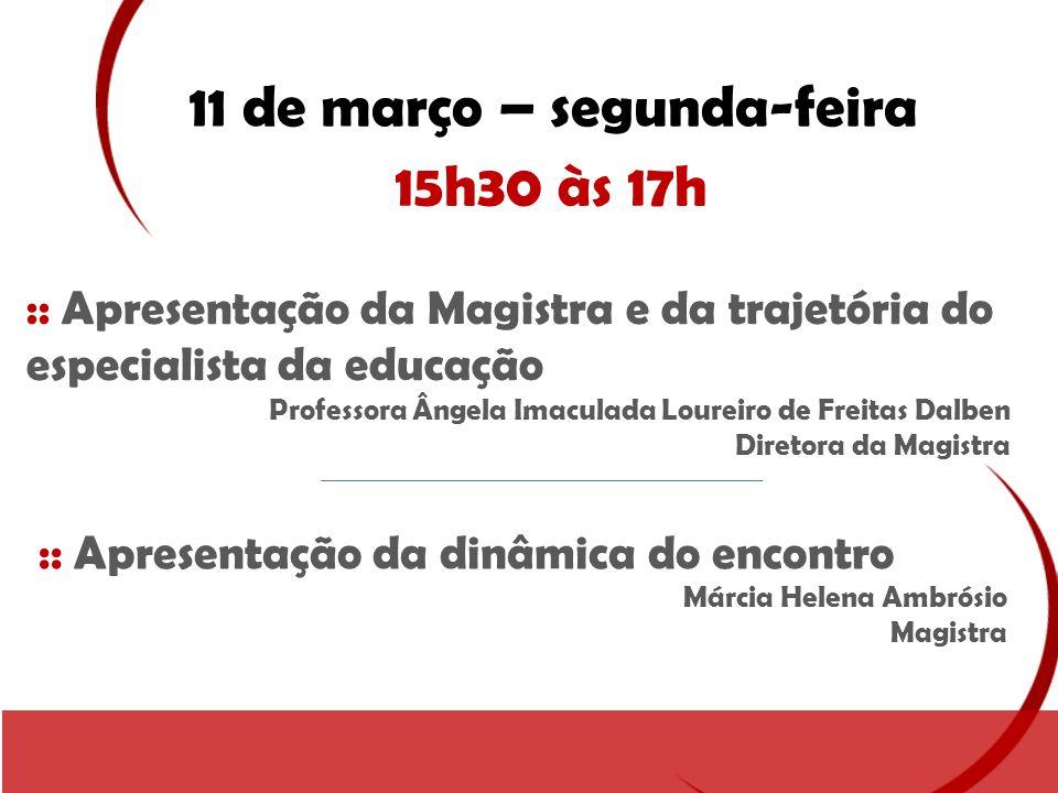 11 de março – segunda-feira 17h às 18h30 :: Palestra Apresentação da pesquisa: Perfil do Coordenador Pedagógico Professora Vera Trevisan Fundação Victor Civita