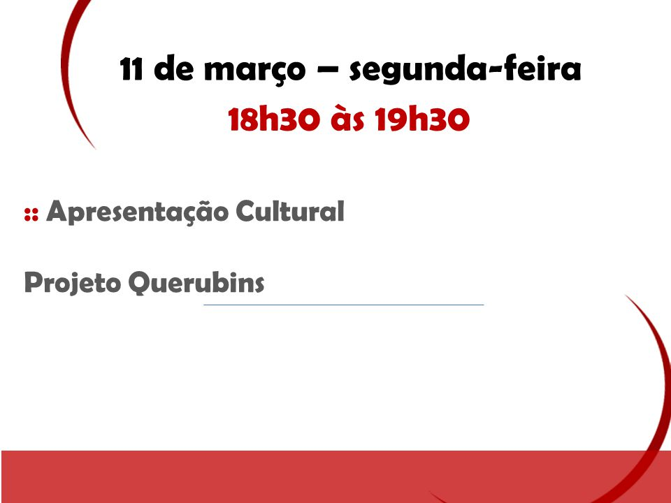 11 de março – segunda-feira 18h30 às 19h30 :: Apresentação Cultural Projeto Querubins