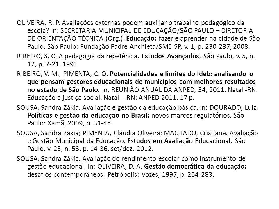 OLIVEIRA, R.P. Avaliações externas podem auxiliar o trabalho pedagógico da escola.