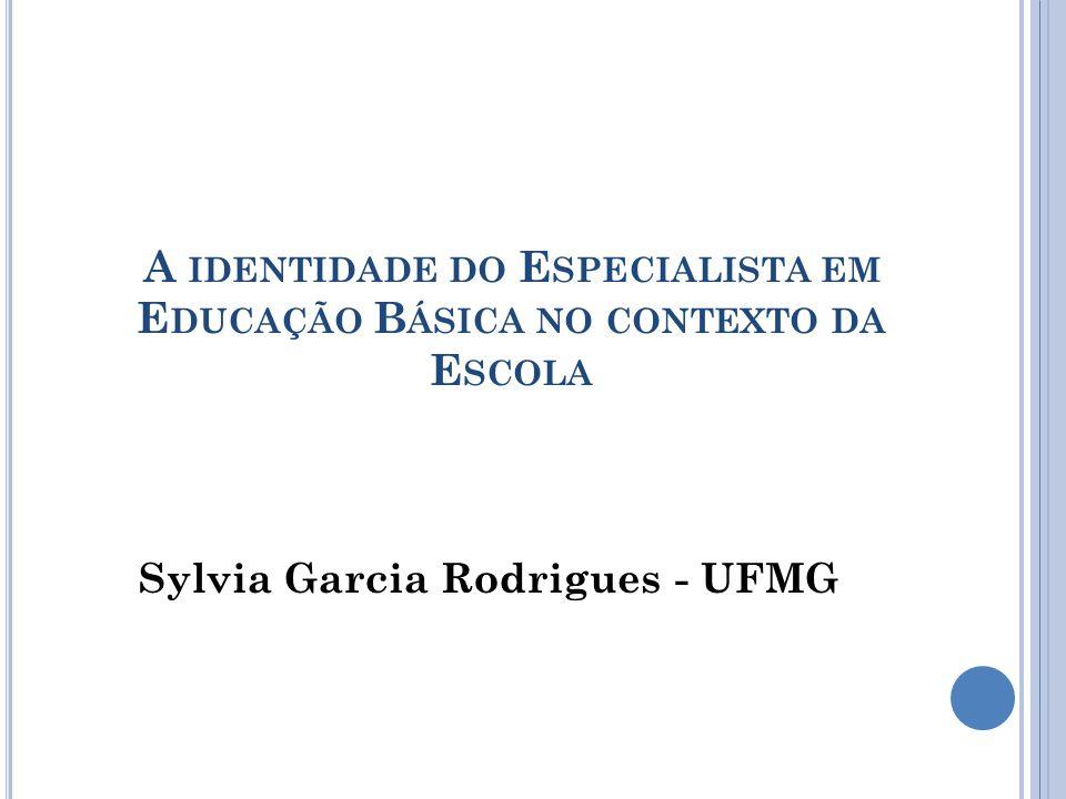 A IDENTIDADE DO E SPECIALISTA EM E DUCAÇÃO B ÁSICA O pedagogo tem ao longo de sua trajetória na escola em Minas Gerais – um caminho árduo mas, também prazeroso para quem gosta da Escola