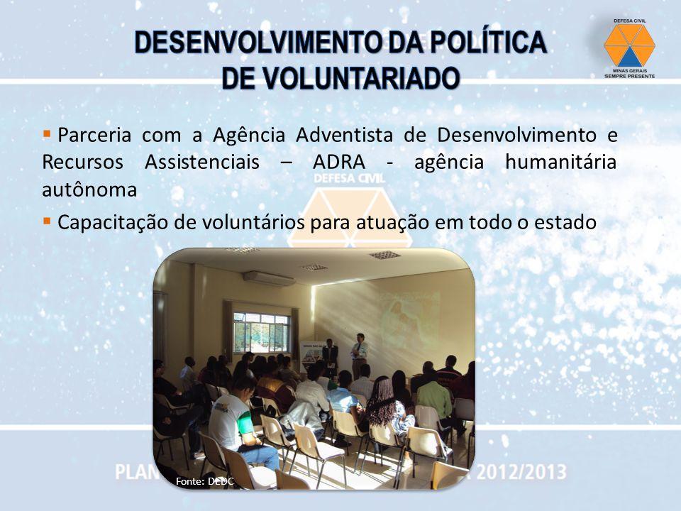 Parceria com a Agência Adventista de Desenvolvimento e Recursos Assistenciais – ADRA - agência humanitária autônoma Capacitação de voluntários para at