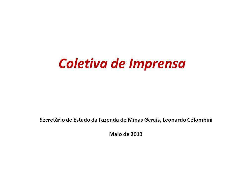 Coletiva de Imprensa Secretário de Estado da Fazenda de Minas Gerais, Leonardo Colombini Maio de 2013