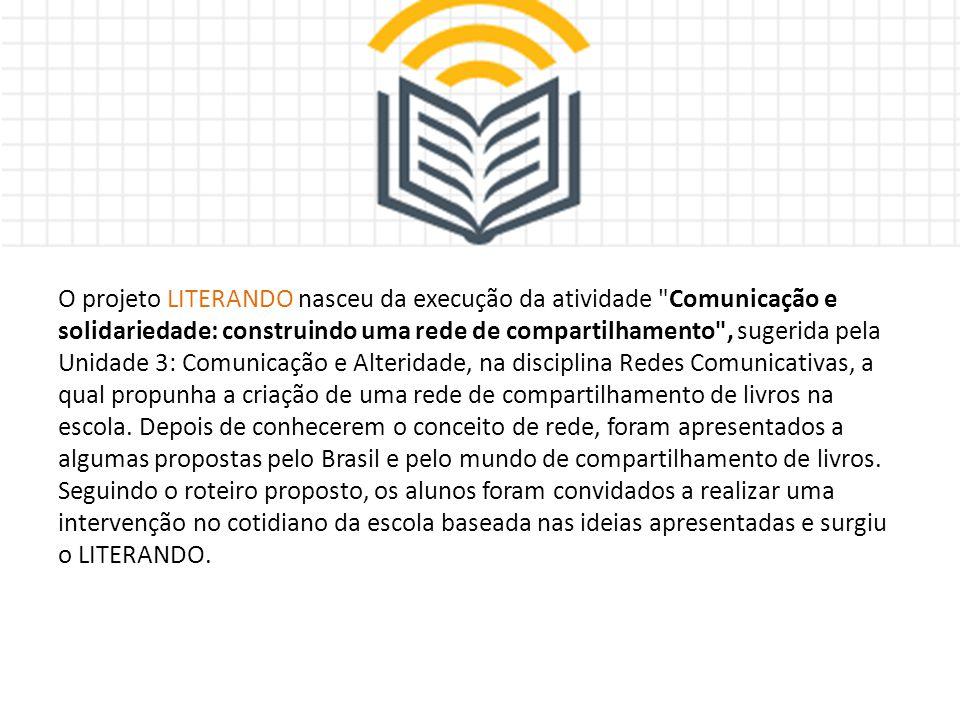 OBJETIVO GERAL OU FINALIDADE: Propor aos alunos a criação de uma rede de compartilhamento livre de livros na escola, a partir de procedimentos muito simples.